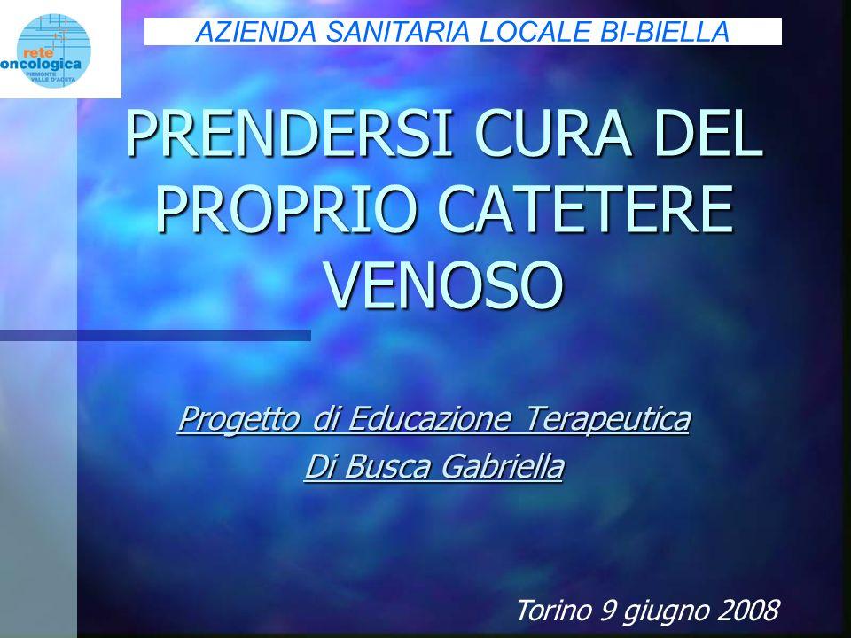 PRENDERSI CURA DEL PROPRIO CATETERE VENOSO