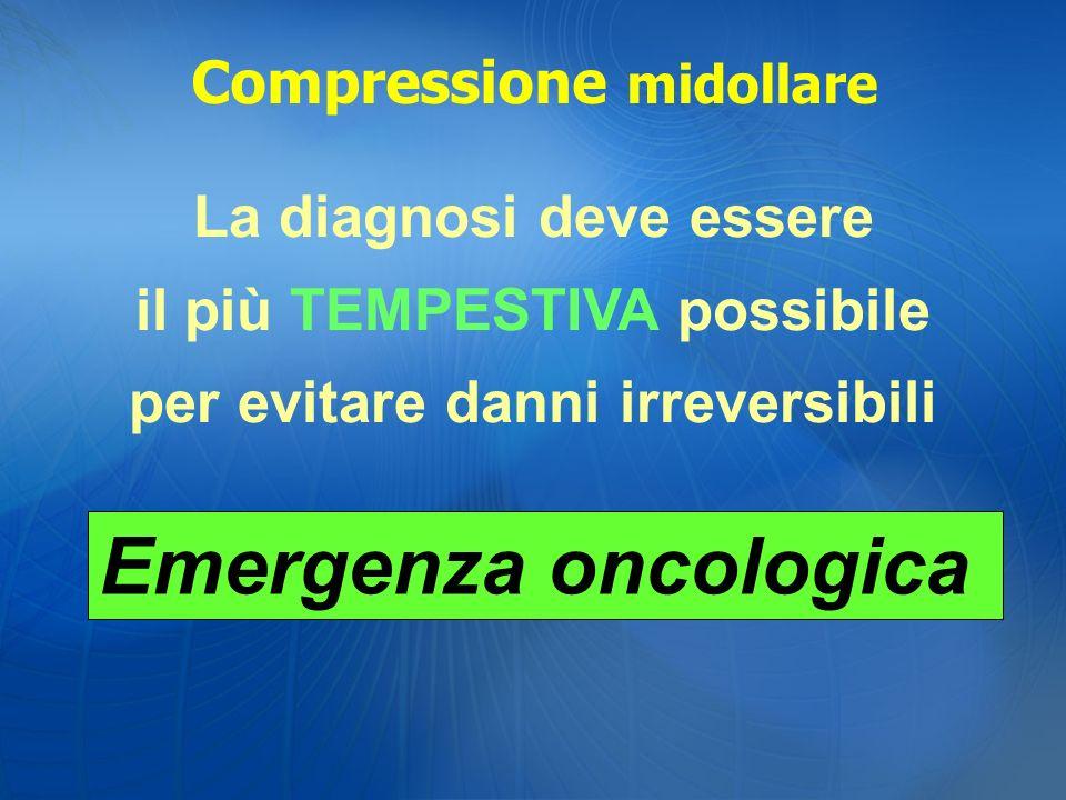 Emergenza oncologica Compressione midollare La diagnosi deve essere