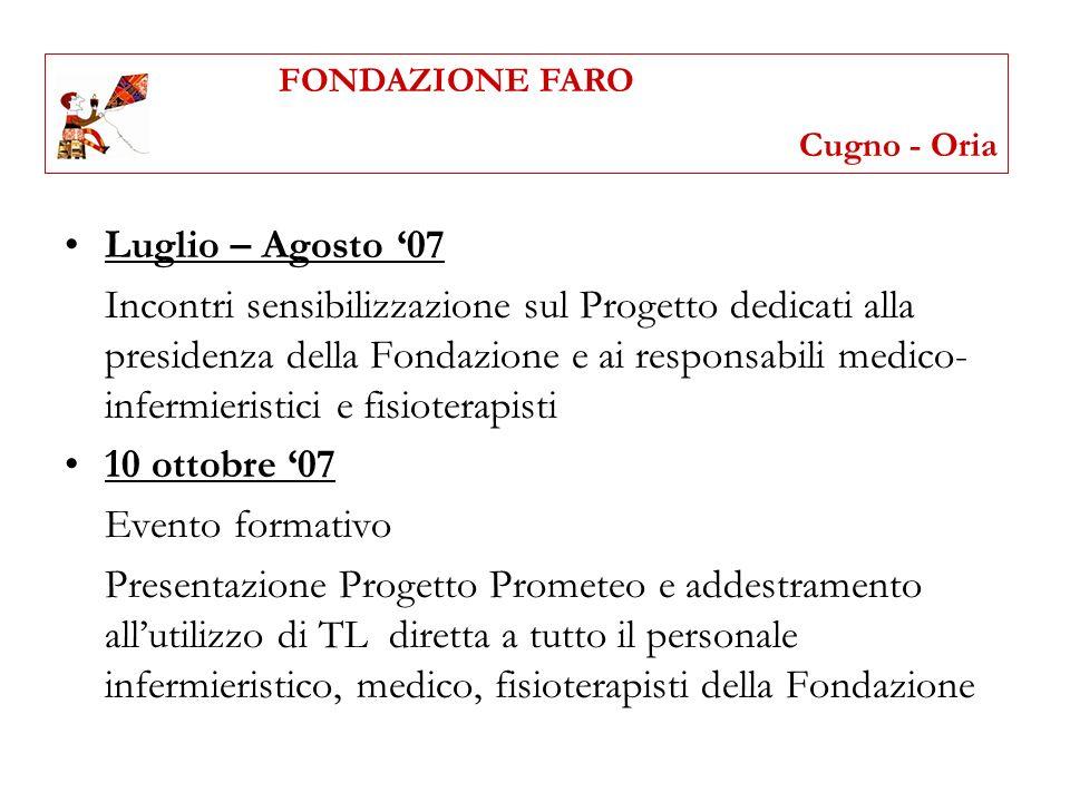 FONDAZIONE FARO Cugno - Oria. Luglio – Agosto '07.