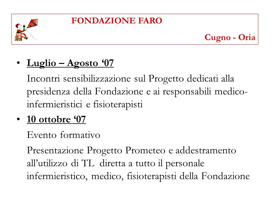 FONDAZIONE FAROCugno - Oria. Luglio – Agosto '07.