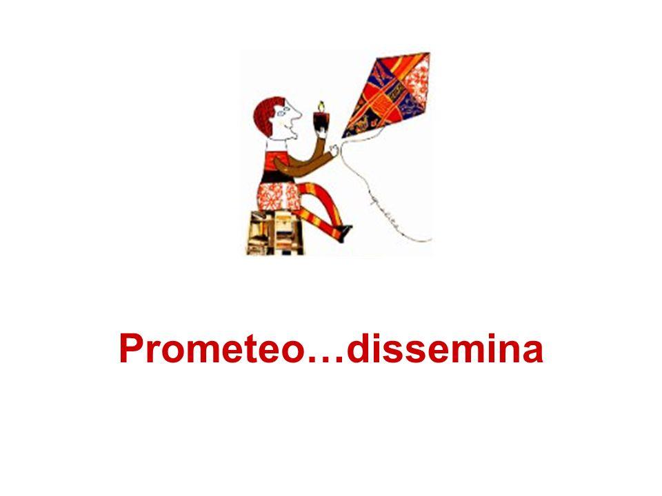 Prometeo…dissemina