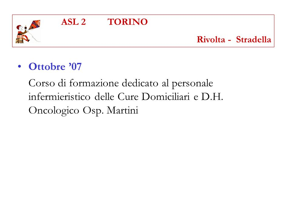ASL 2 TORINO Rivolta - Stradella. Ottobre '07.