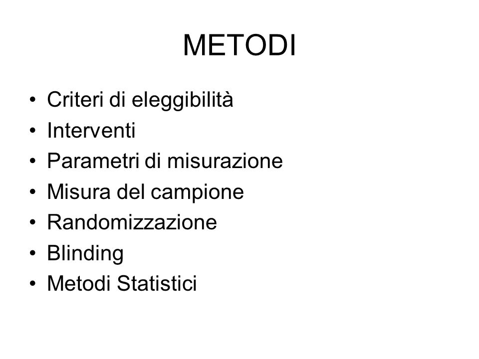 METODI Criteri di eleggibilità Interventi Parametri di misurazione