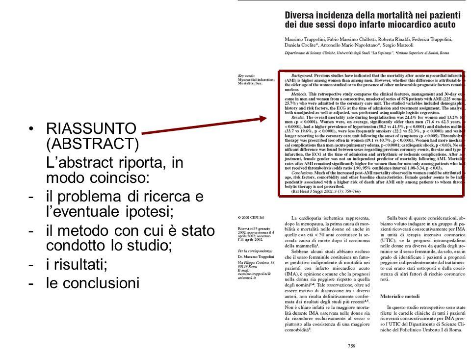 RIASSUNTO (ABSTRACT) L'abstract riporta, in modo coinciso: il problema di ricerca e l'eventuale ipotesi;