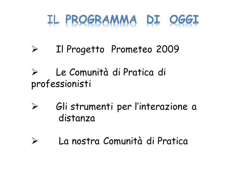 IL PROGRAMMA di oggi Il Progetto Prometeo 2009
