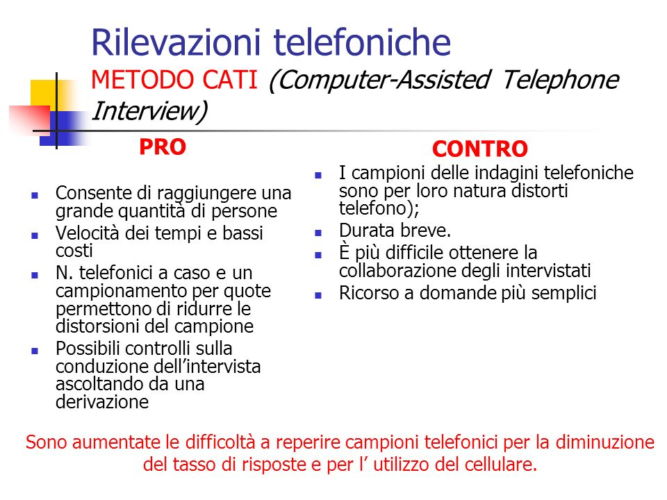 Rilevazioni telefoniche METODO CATI (Computer-Assisted Telephone Interview)