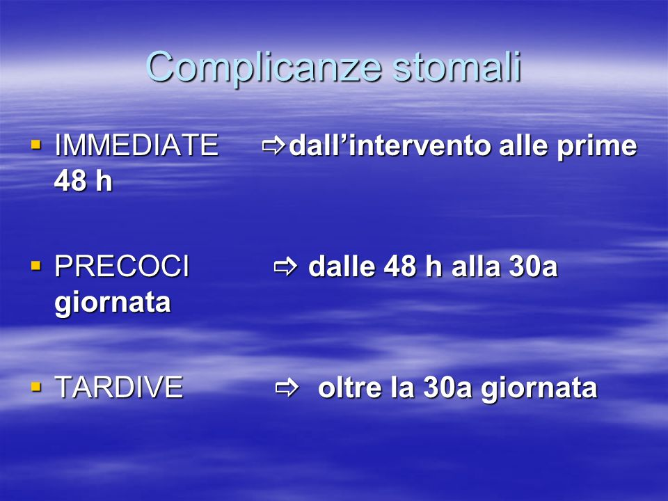 Complicanze stomali IMMEDIATE dall'intervento alle prime 48 h