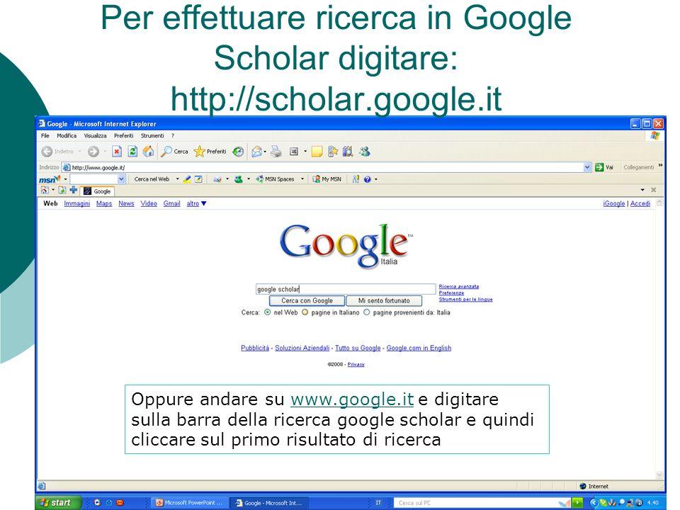 Per effettuare ricerca in Google Scholar digitare: http://scholar