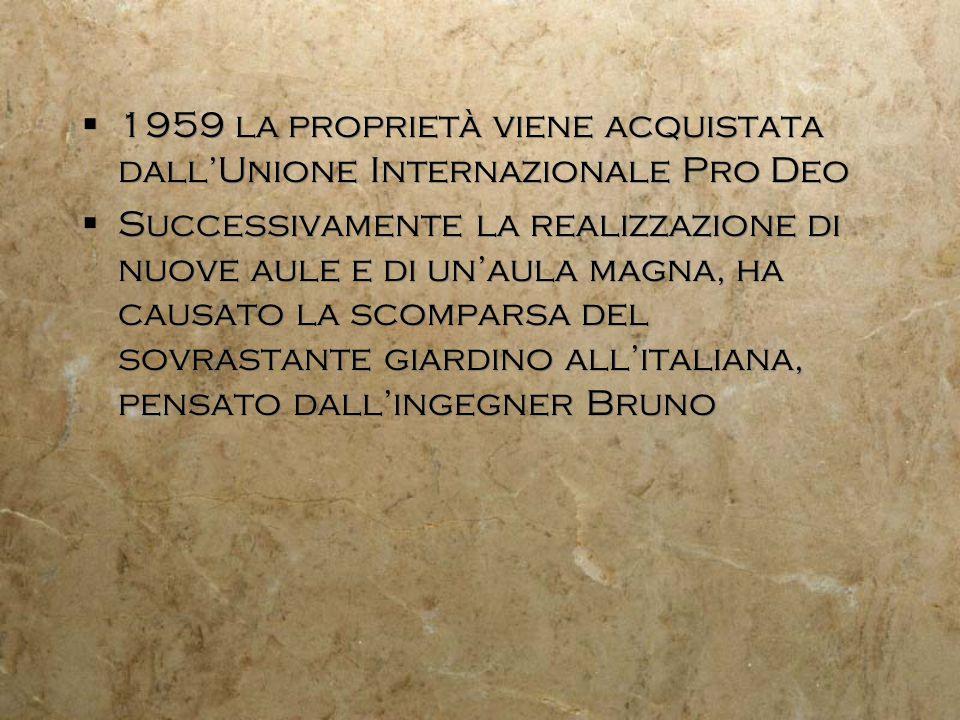 1959 la proprietà viene acquistata dall'Unione Internazionale Pro Deo