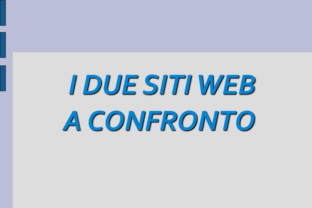 I DUE SITI WEB A CONFRONTO