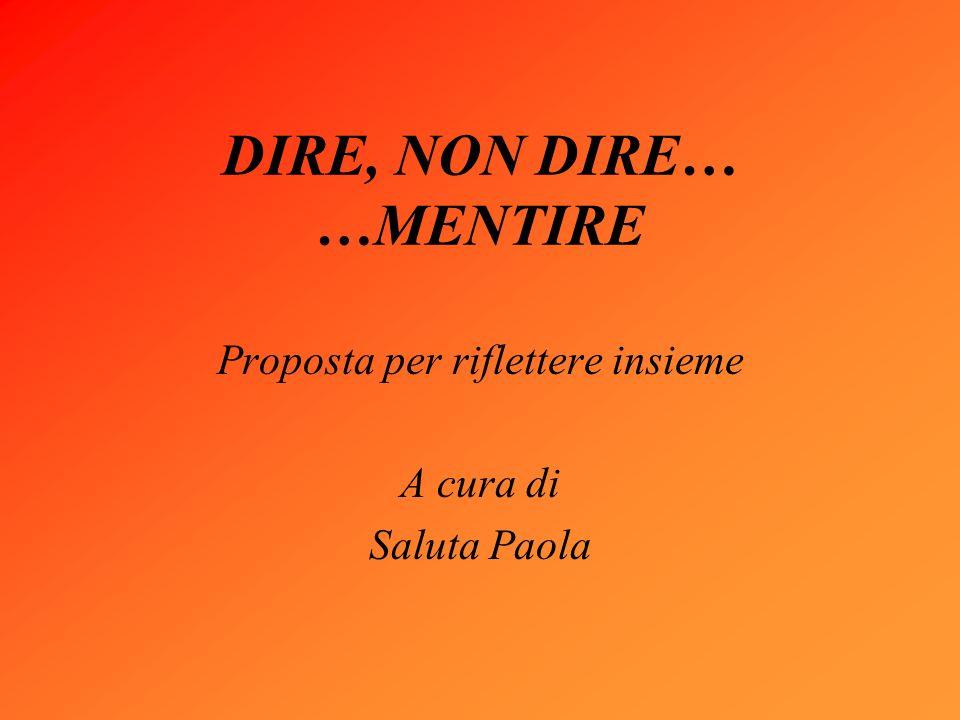 DIRE, NON DIRE… …MENTIRE