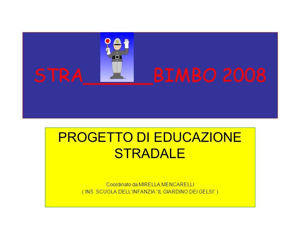 STRA______BIMBO 2008 PROGETTO DI EDUCAZIONE STRADALE