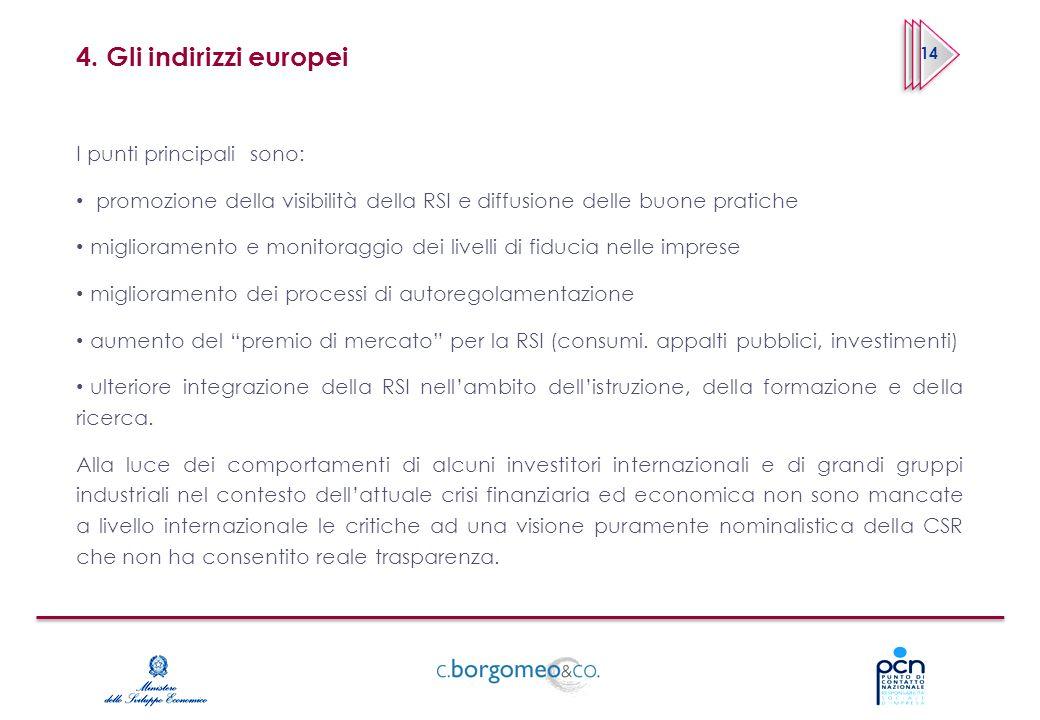 4. Gli indirizzi europei I punti principali sono: