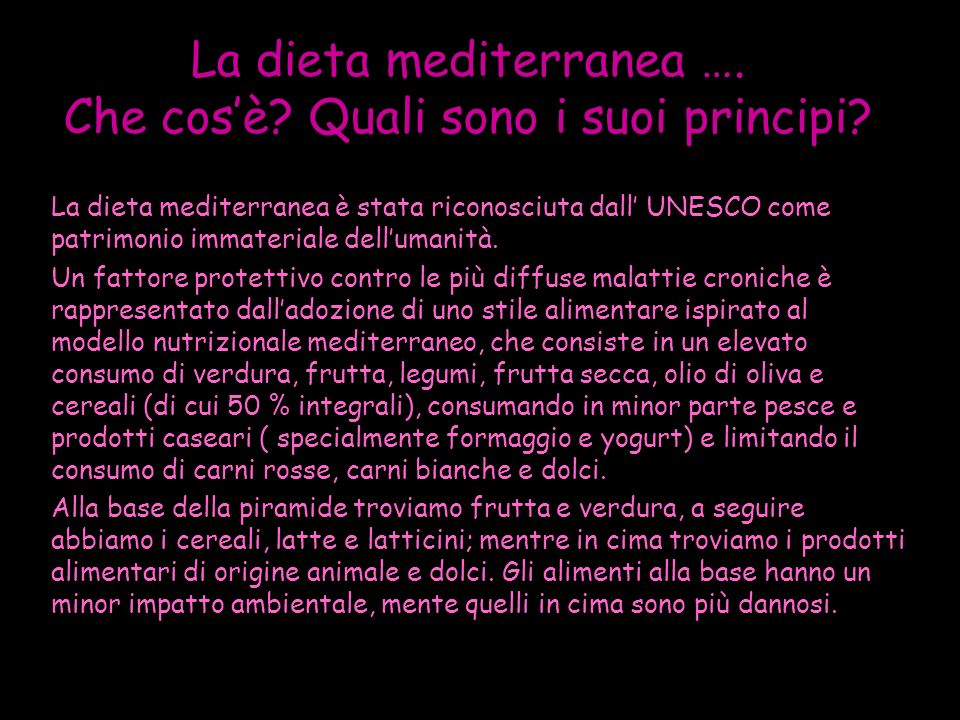 La dieta mediterranea …. Che cos'è Quali sono i suoi principi