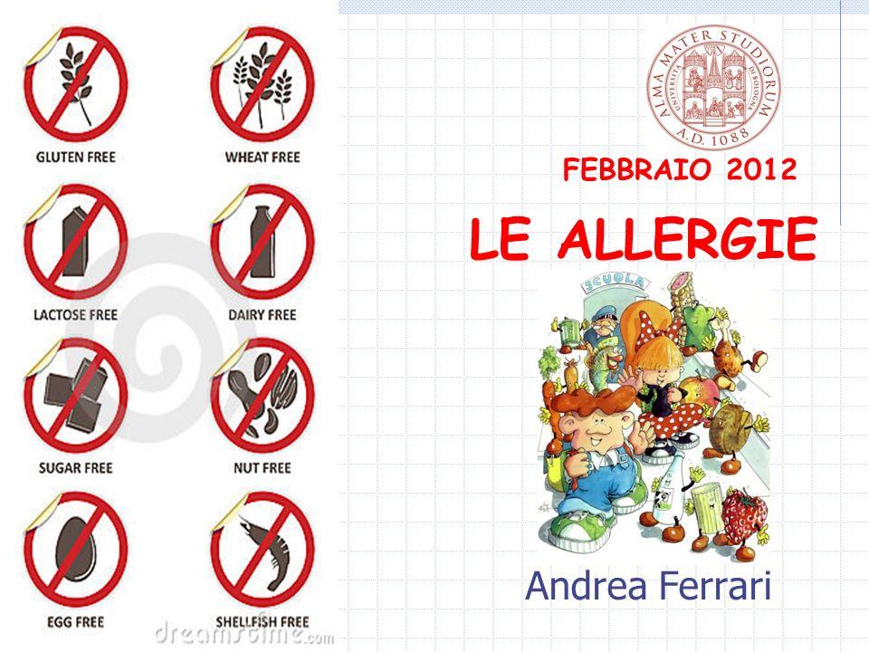 FEBBRAIO 2012 LE ALLERGIE Andrea Ferrari