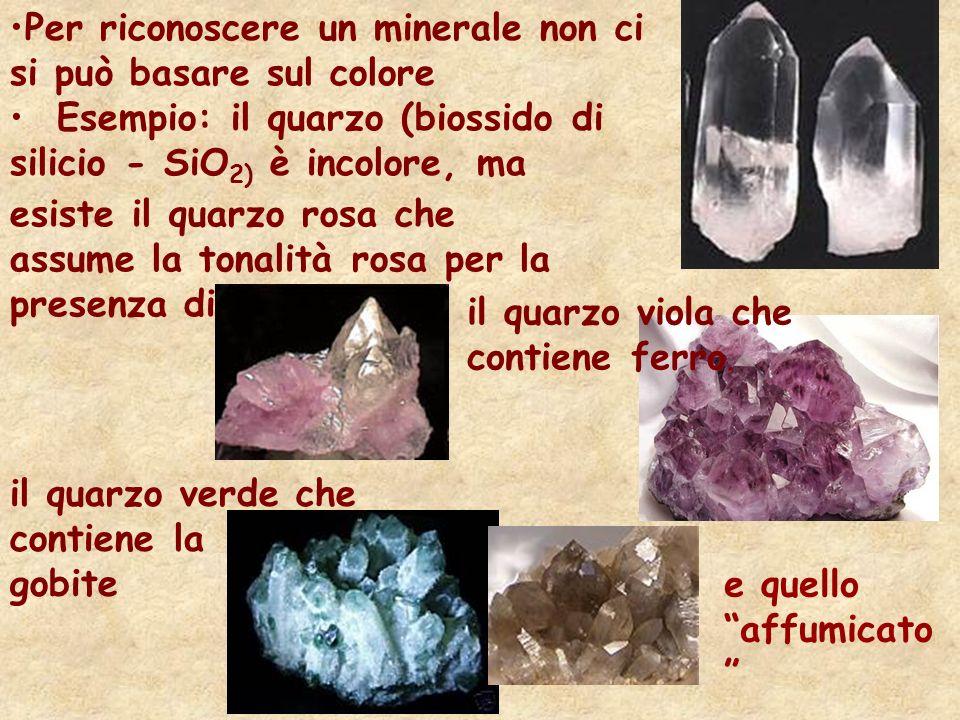 Per riconoscere un minerale non ci si può basare sul colore