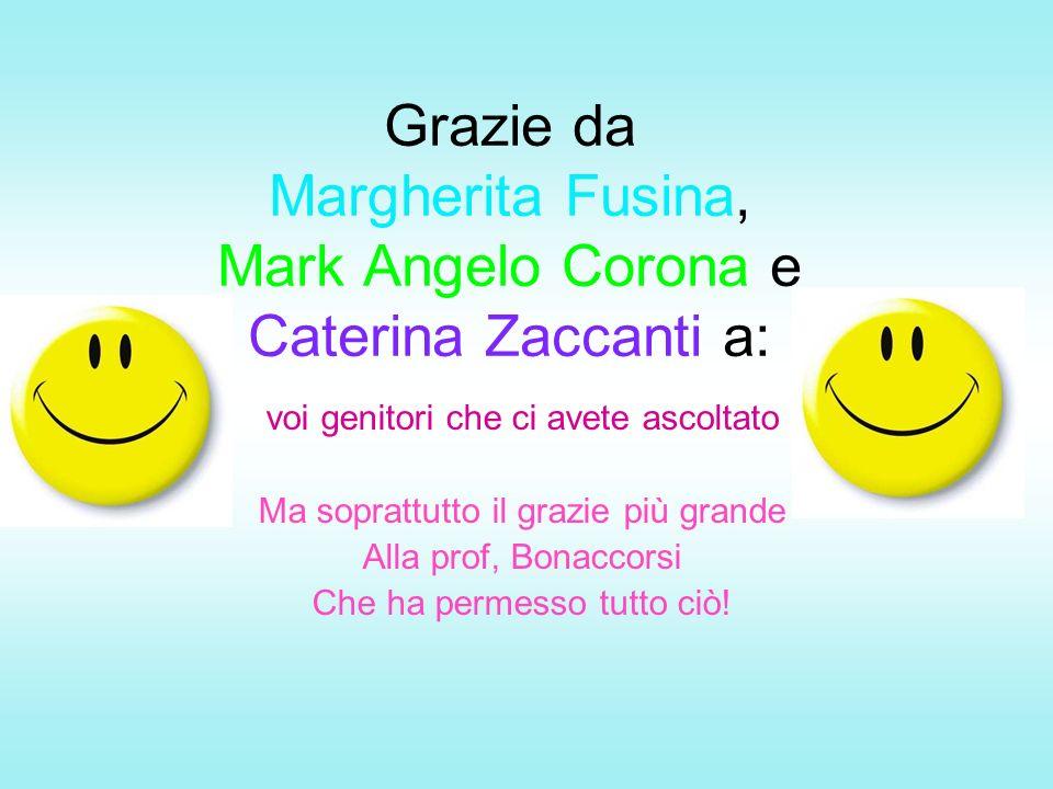 Grazie da Margherita Fusina, Mark Angelo Corona e Caterina Zaccanti a: