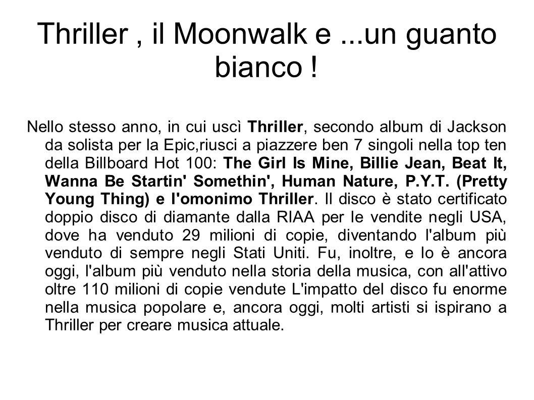 Thriller , il Moonwalk e ...un guanto bianco !