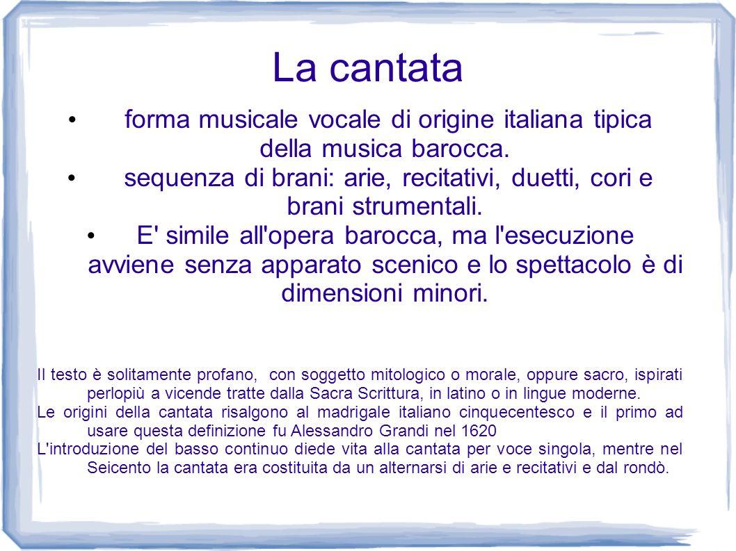 La cantataforma musicale vocale di origine italiana tipica della musica barocca.