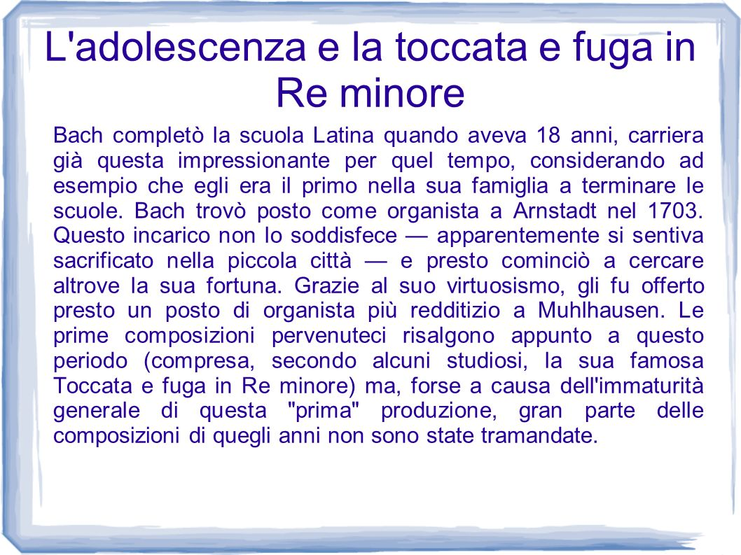 L adolescenza e la toccata e fuga in Re minore