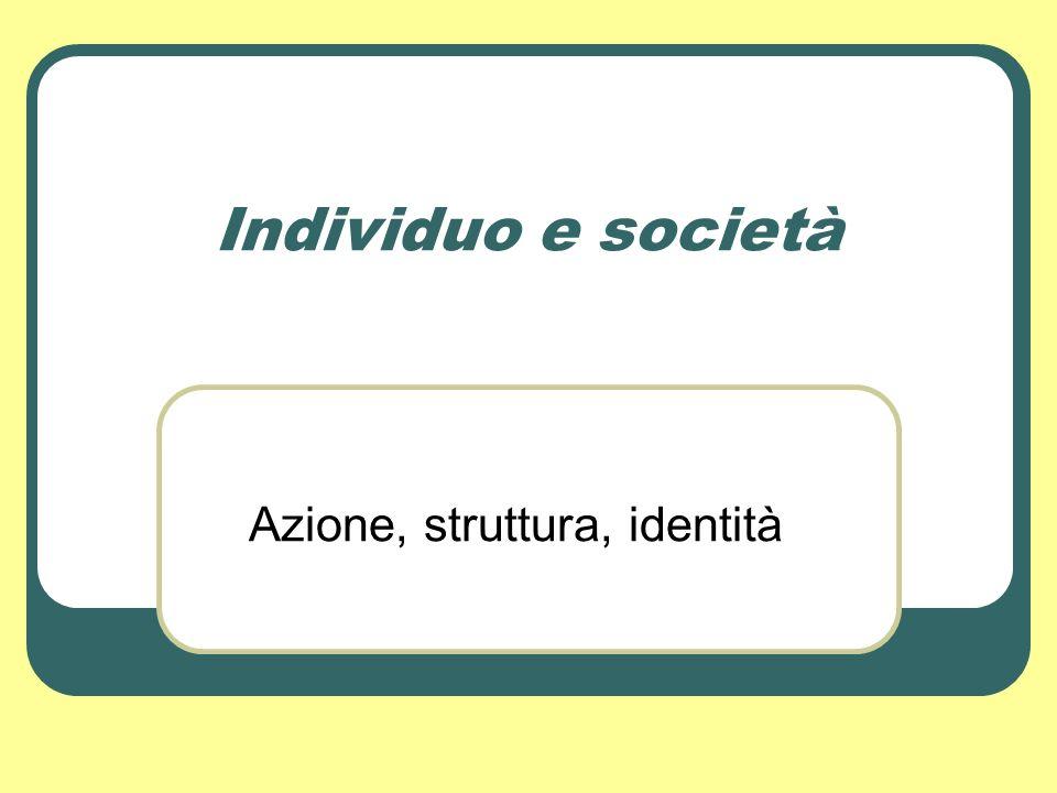 Azione, struttura, identità