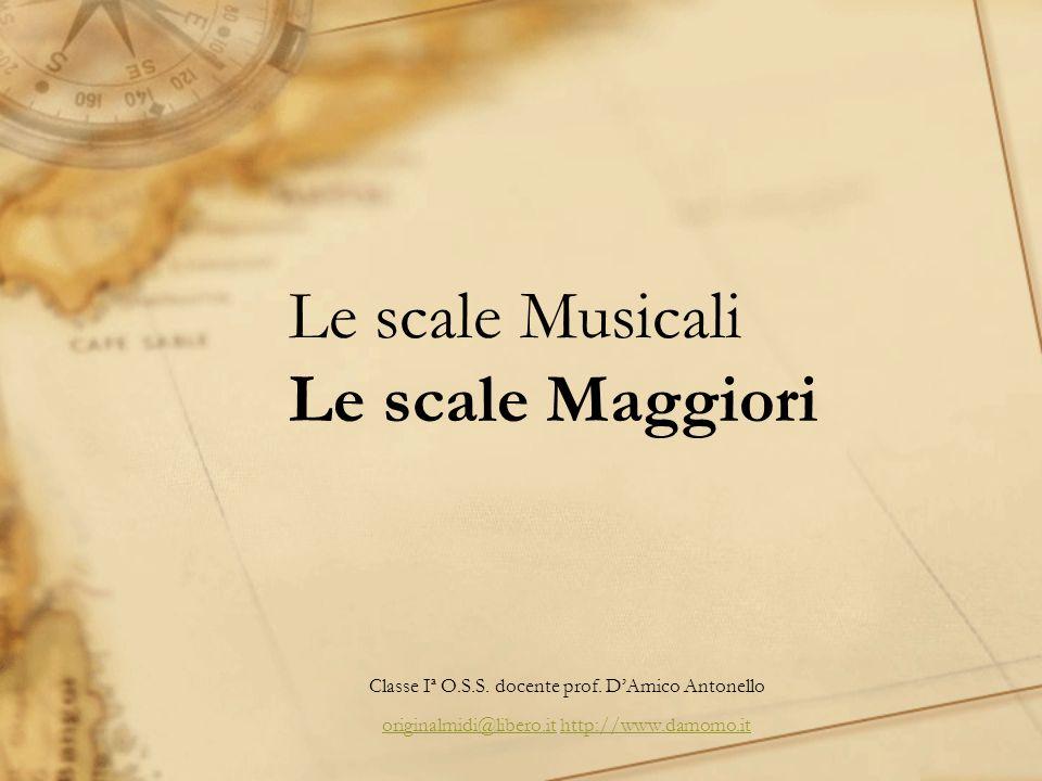 Le scale Musicali Le scale Maggiori