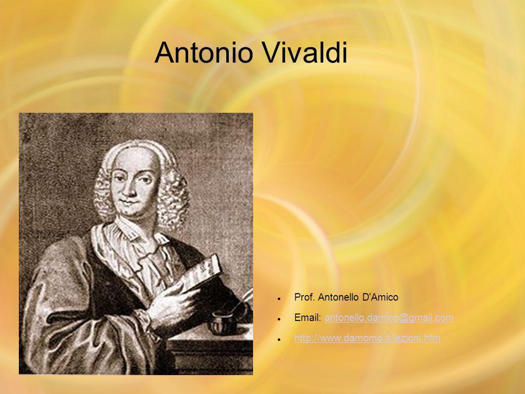 Antonio Vivaldi Prof. Antonello D Amico