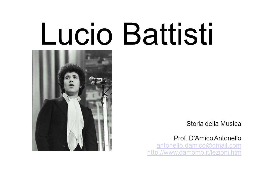 Lucio Battisti Storia della Musica Prof. D Amico Antonello