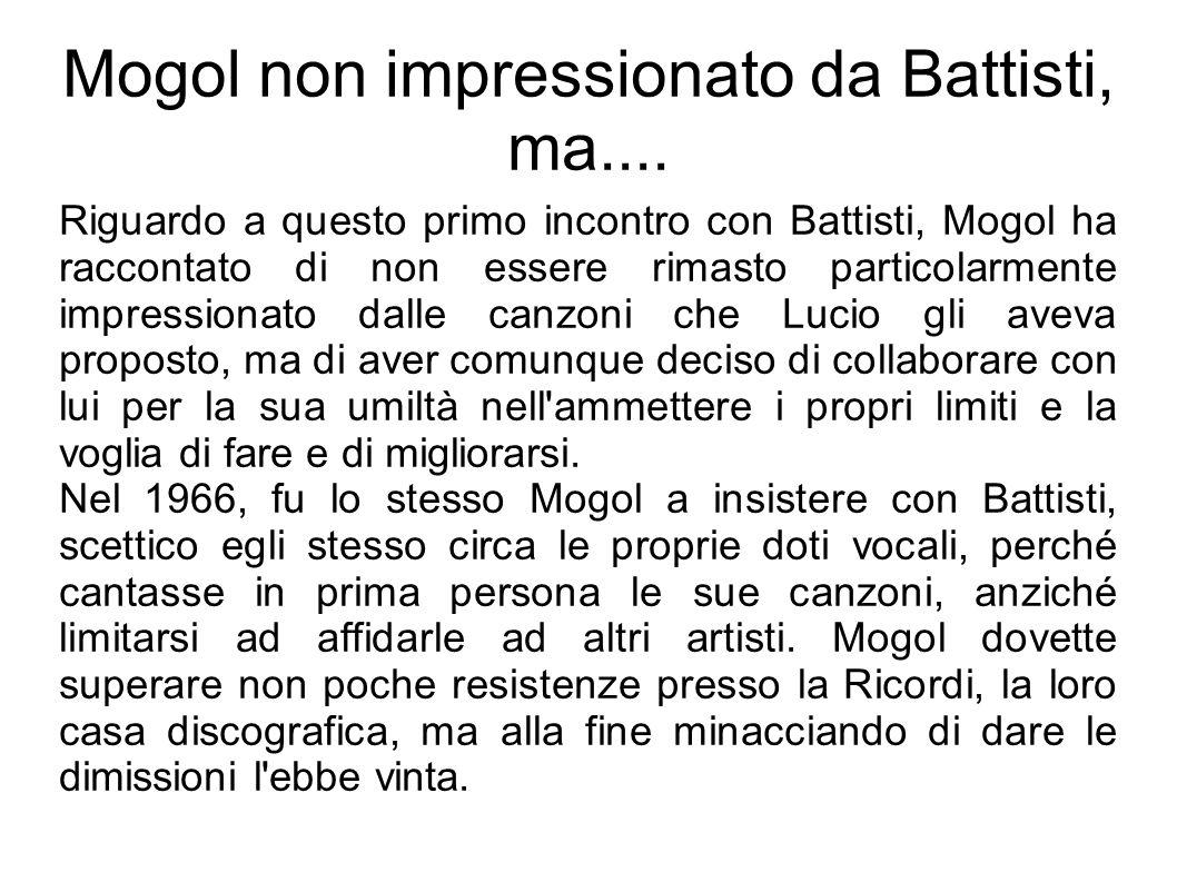 Mogol non impressionato da Battisti, ma....