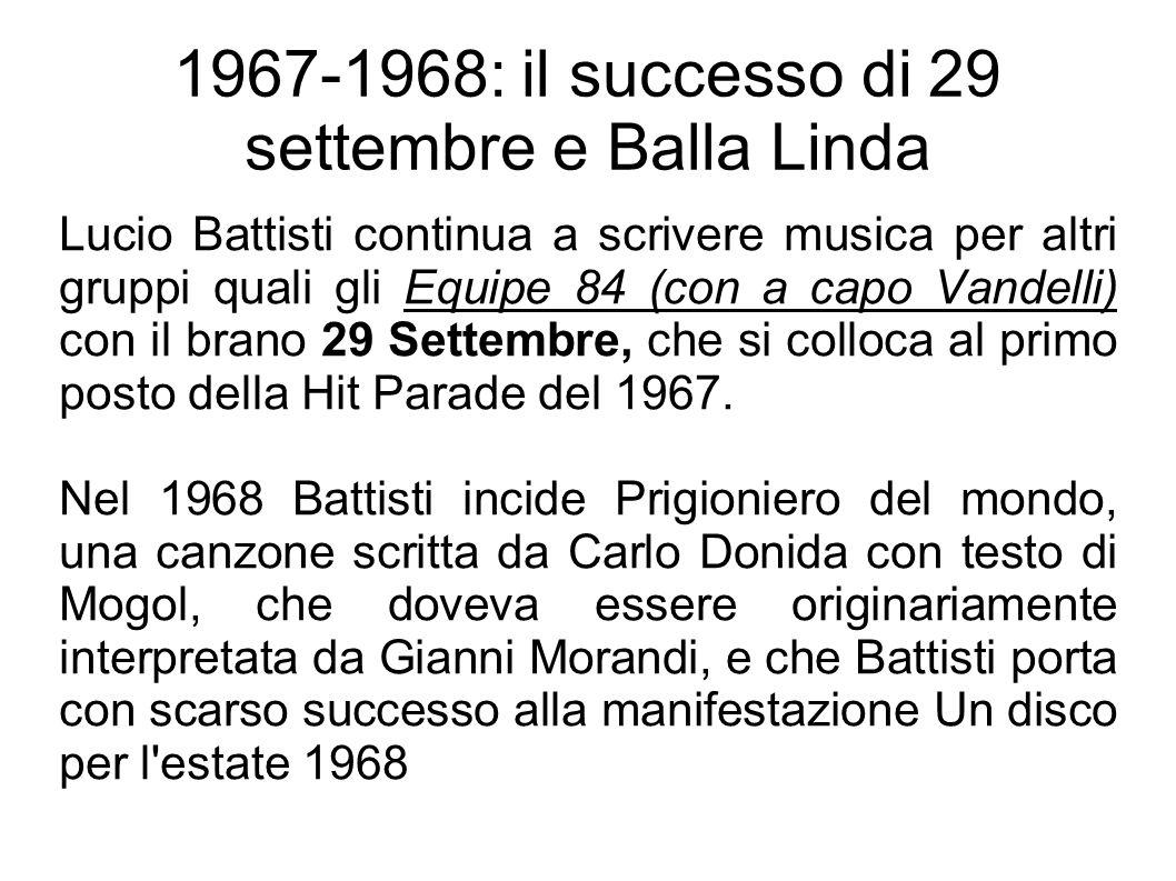 1967-1968: il successo di 29 settembre e Balla Linda