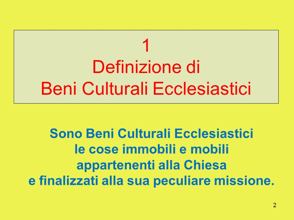 1 Definizione di Beni Culturali Ecclesiastici
