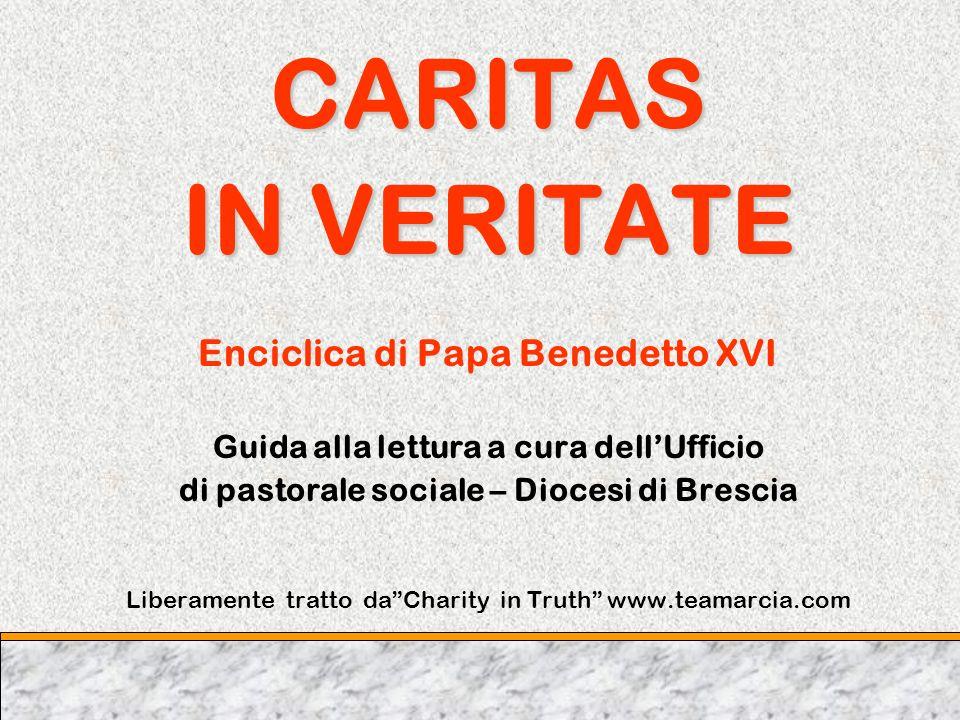 CARITAS IN VERITATE Enciclica di Papa Benedetto XVI