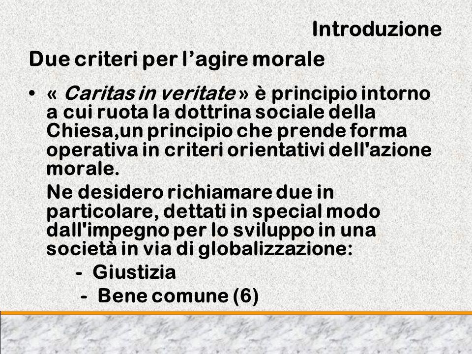 Introduzione Due criteri per l'agire morale