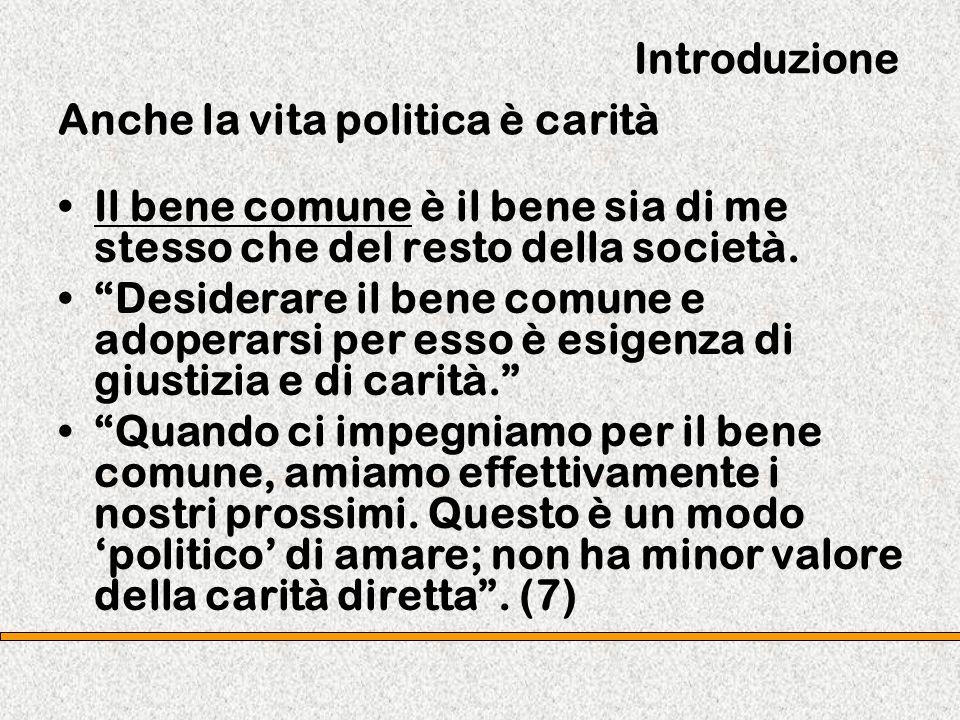 Introduzione Anche la vita politica è carità