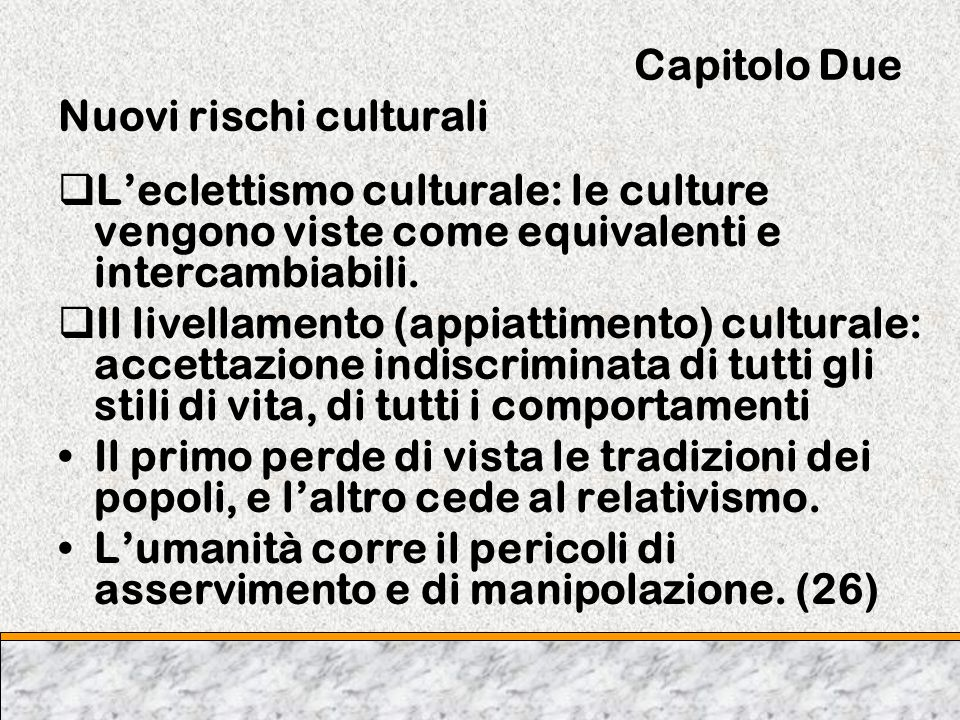 Capitolo Due Nuovi rischi culturali