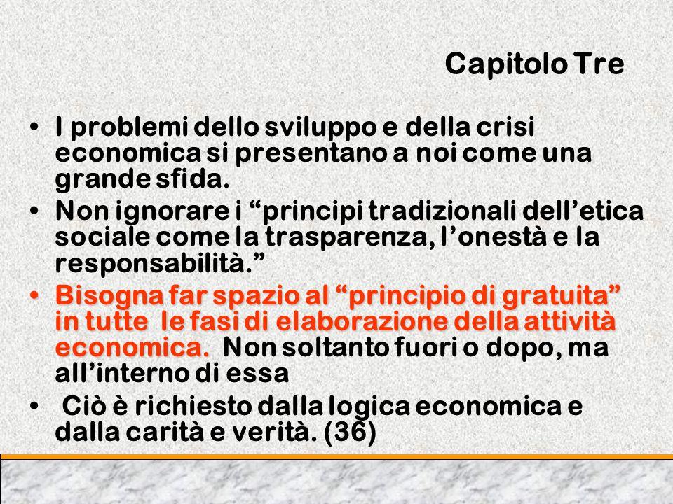 Capitolo TreI problemi dello sviluppo e della crisi economica si presentano a noi come una grande sfida.