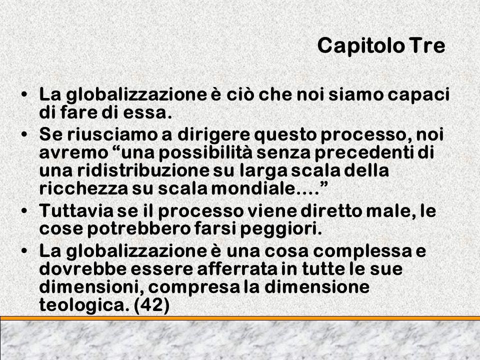Capitolo Tre La globalizzazione è ciò che noi siamo capaci di fare di essa.