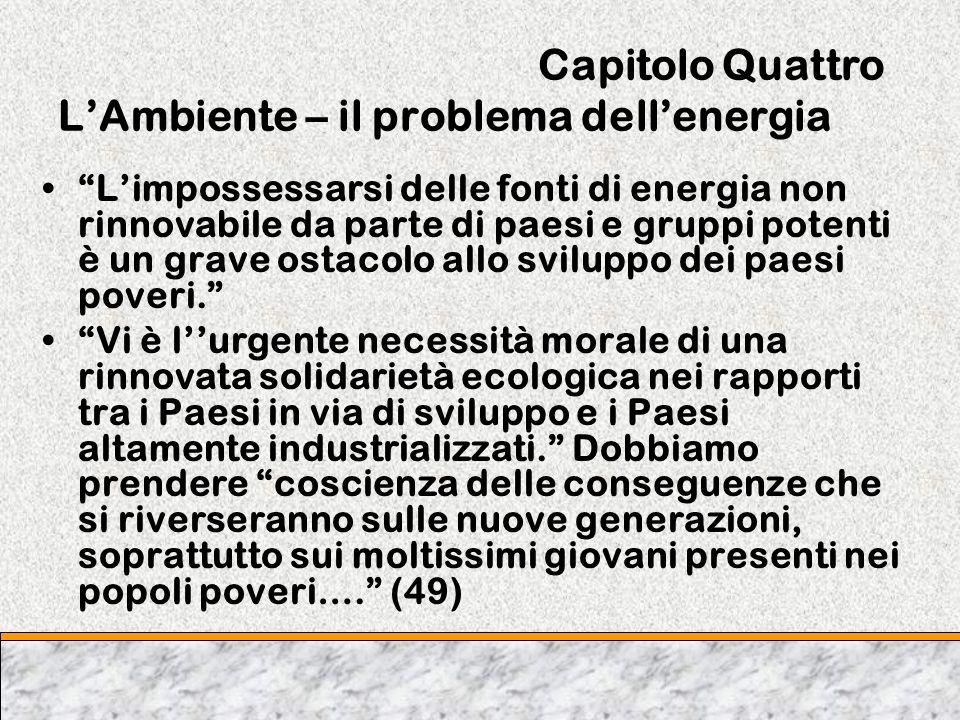 Capitolo Quattro L'Ambiente – il problema dell'energia