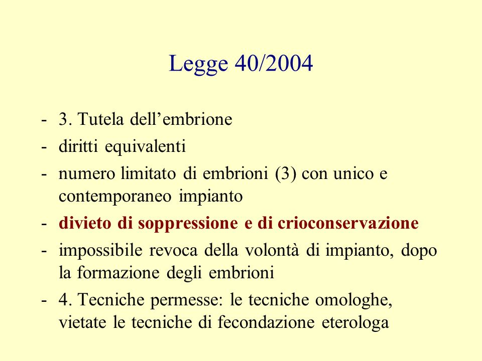 Legge 40/2004 3. Tutela dell'embrione diritti equivalenti