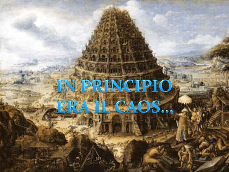IN PRINCIPIO ERA IL CAOS…