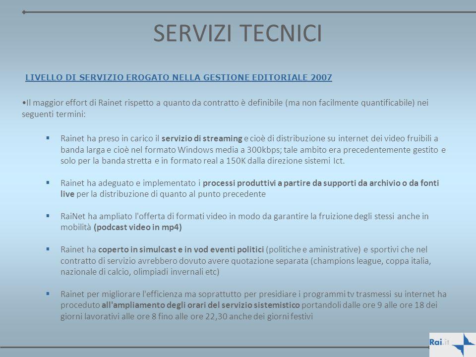 SERVIZI TECNICI LIVELLO DI SERVIZIO EROGATO NELLA GESTIONE EDITORIALE 2007.