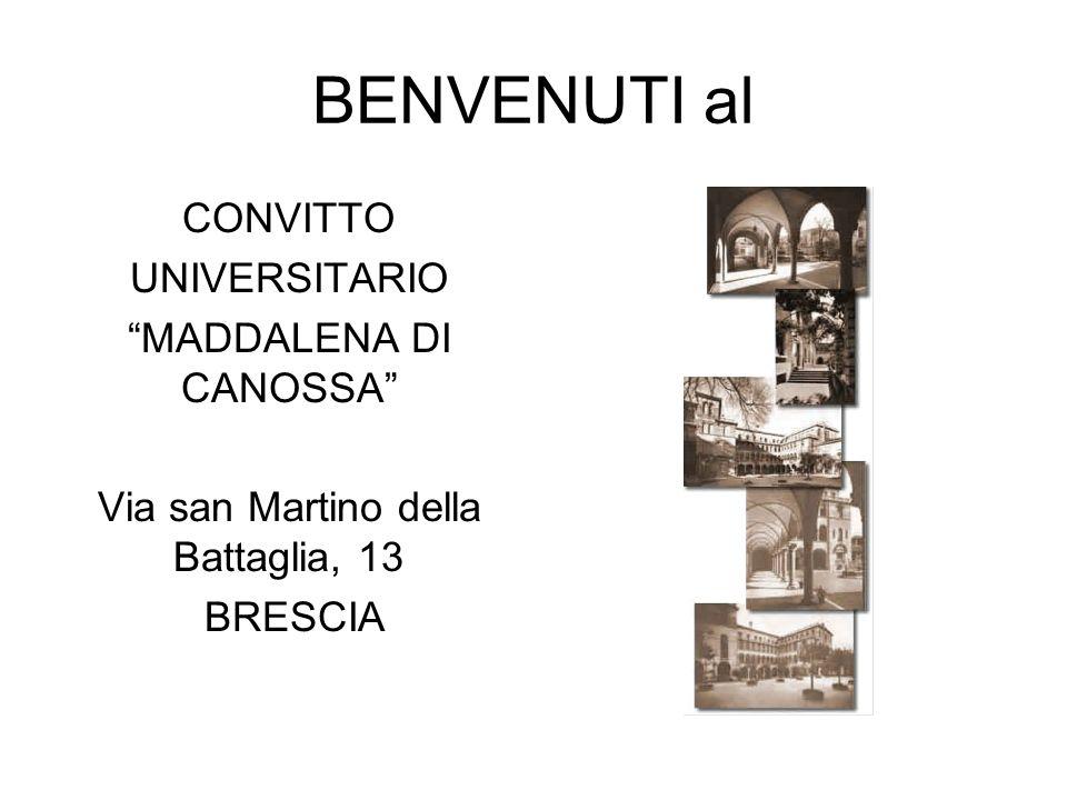 BENVENUTI al CONVITTO UNIVERSITARIO MADDALENA DI CANOSSA