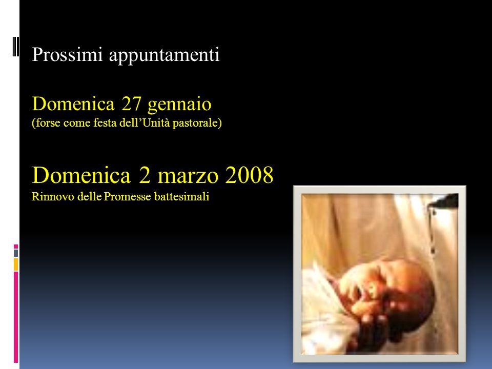 Domenica 2 marzo 2008 Prossimi appuntamenti