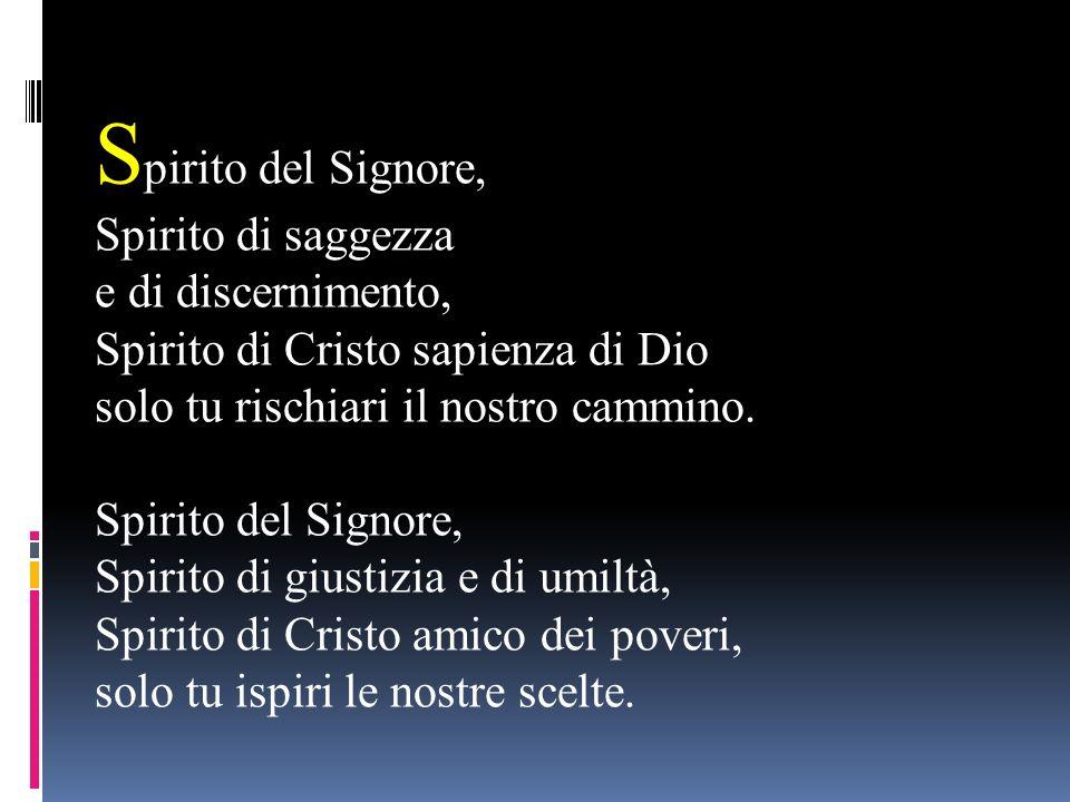 Spirito del Signore, Spirito di saggezza e di discernimento,