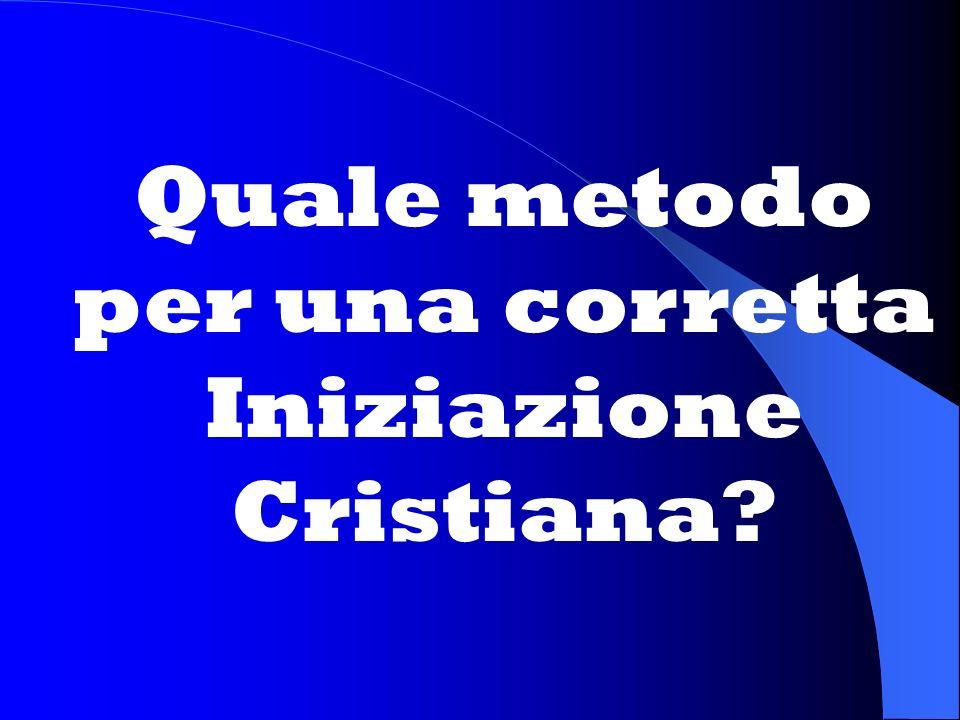 Quale metodo per una corretta Iniziazione Cristiana