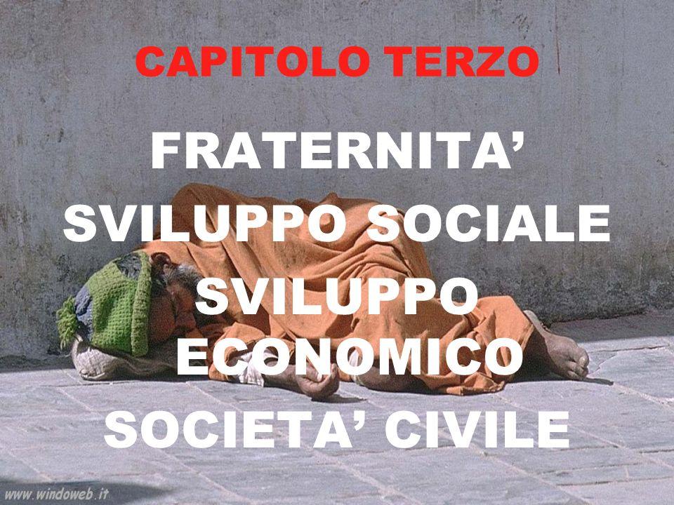 FRATERNITA' SVILUPPO SOCIALE SVILUPPO ECONOMICO SOCIETA' CIVILE