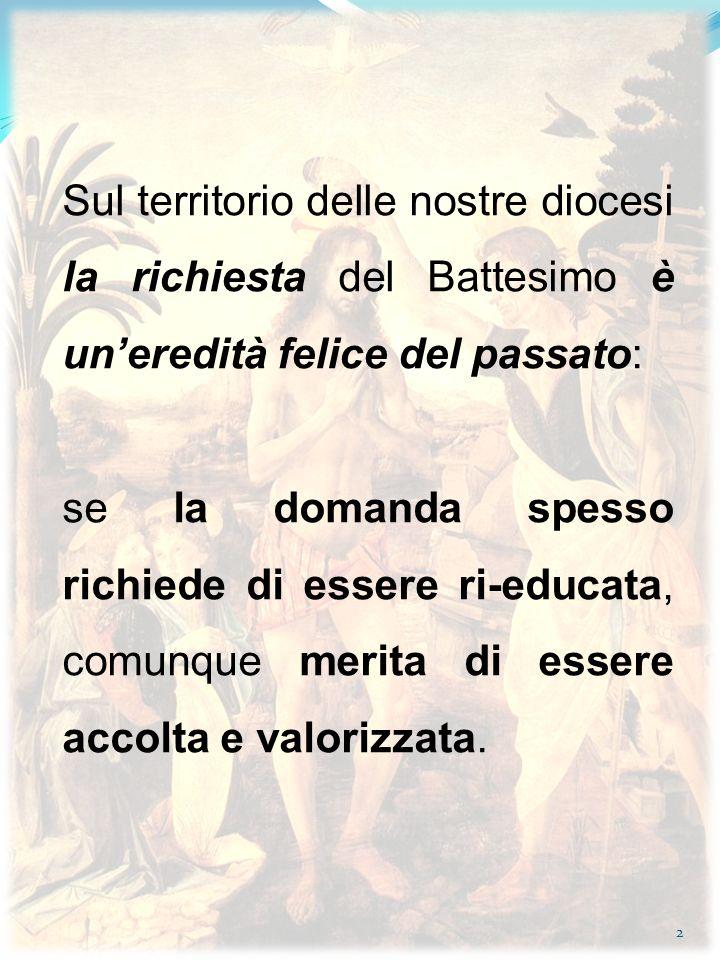 Sul territorio delle nostre diocesi la richiesta del Battesimo è un'eredità felice del passato: