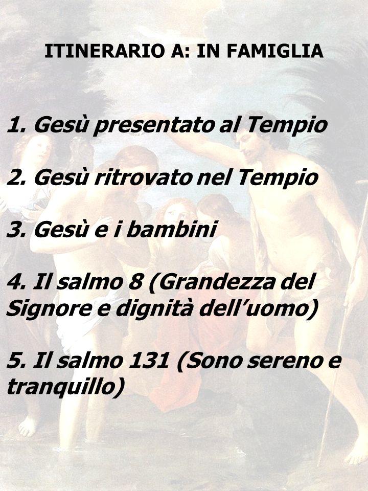 ITINERARIO A: IN FAMIGLIA