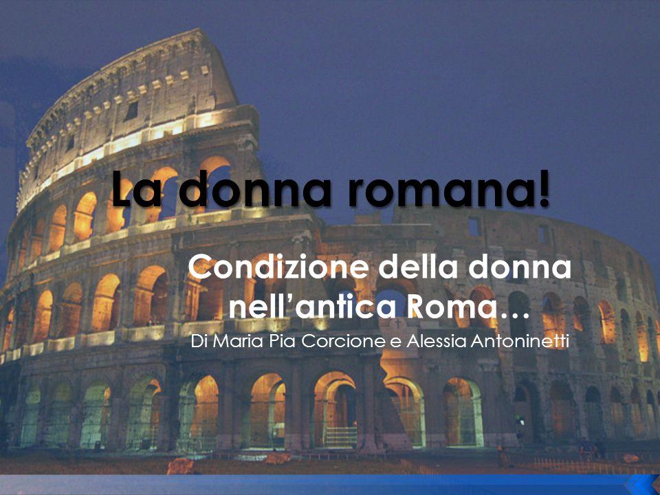 Condizione della donna nell'antica Roma…