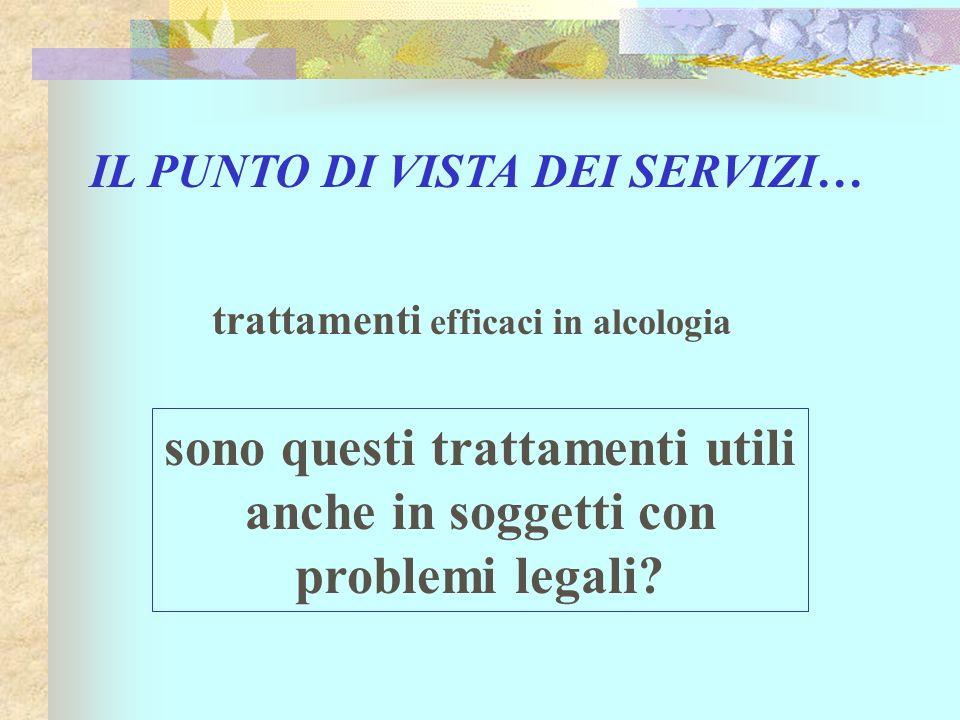 sono questi trattamenti utili anche in soggetti con problemi legali